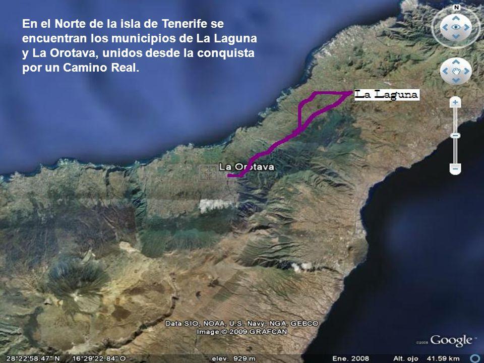 En el Norte de la isla de Tenerife se encuentran los municipios de La Laguna y La Orotava, unidos desde la conquista por un Camino Real.