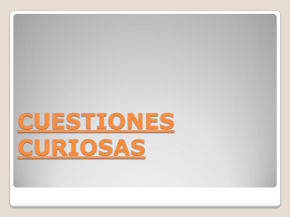 CUESTIONES CURIOSAS