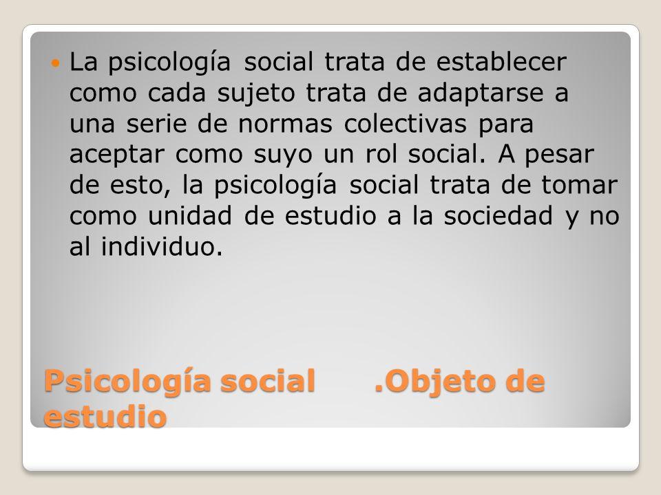 Psicología social .Objeto de estudio