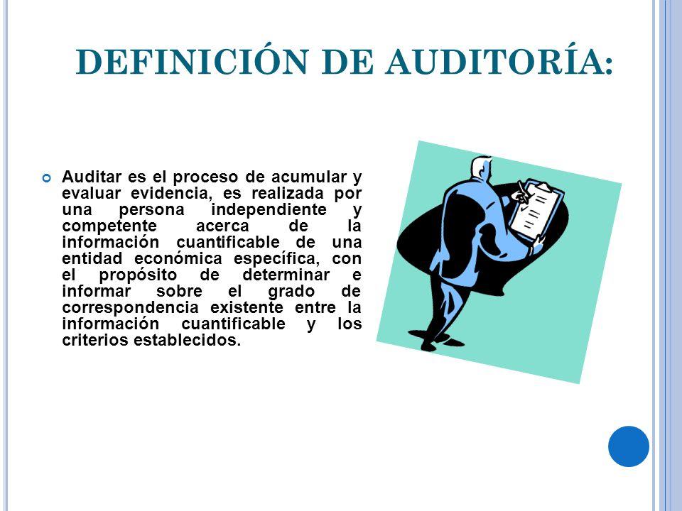 DEFINICIÓN DE AUDITORÍA: