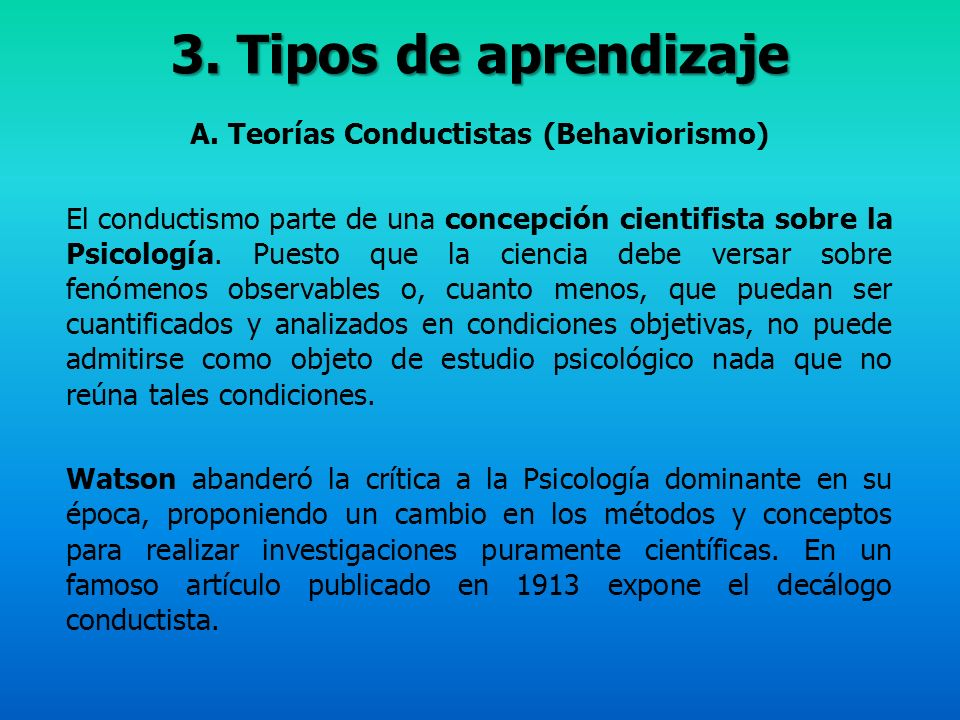 A. Teorías Conductistas (Behaviorismo)