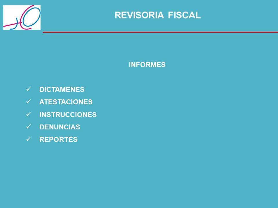 REVISORIA FISCAL DICTAMENES ATESTACIONES INSTRUCCIONES DENUNCIAS