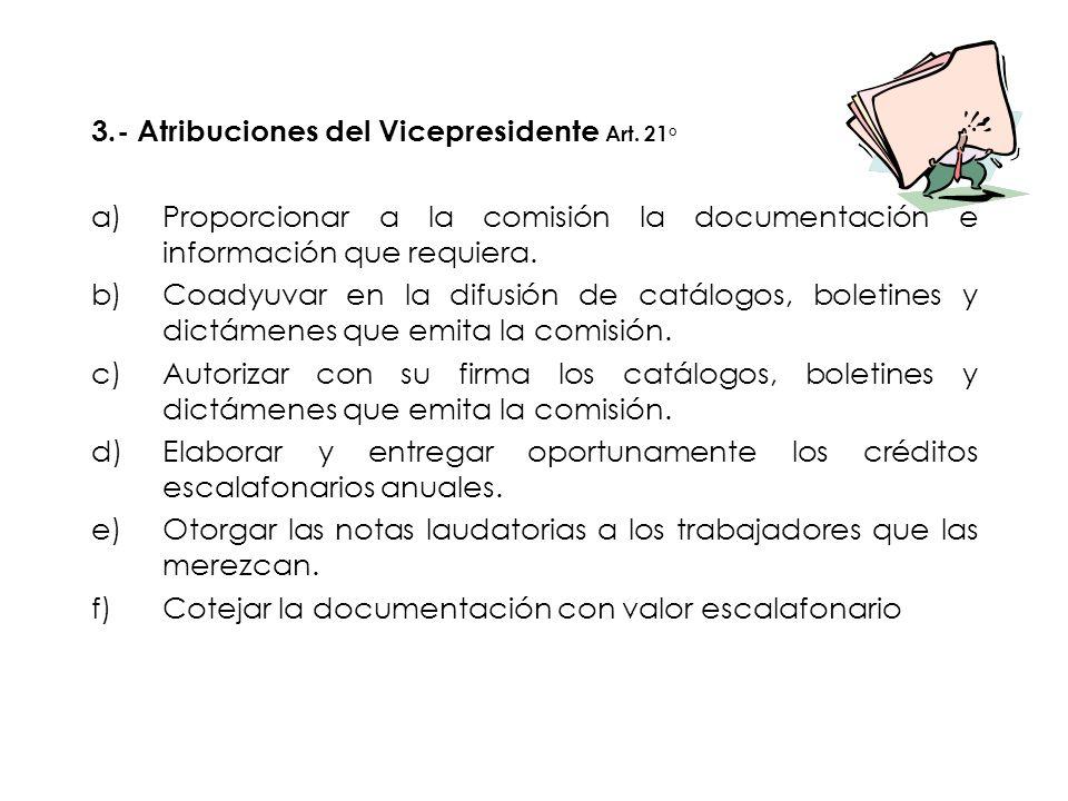 3.- Atribuciones del Vicepresidente Art. 21°