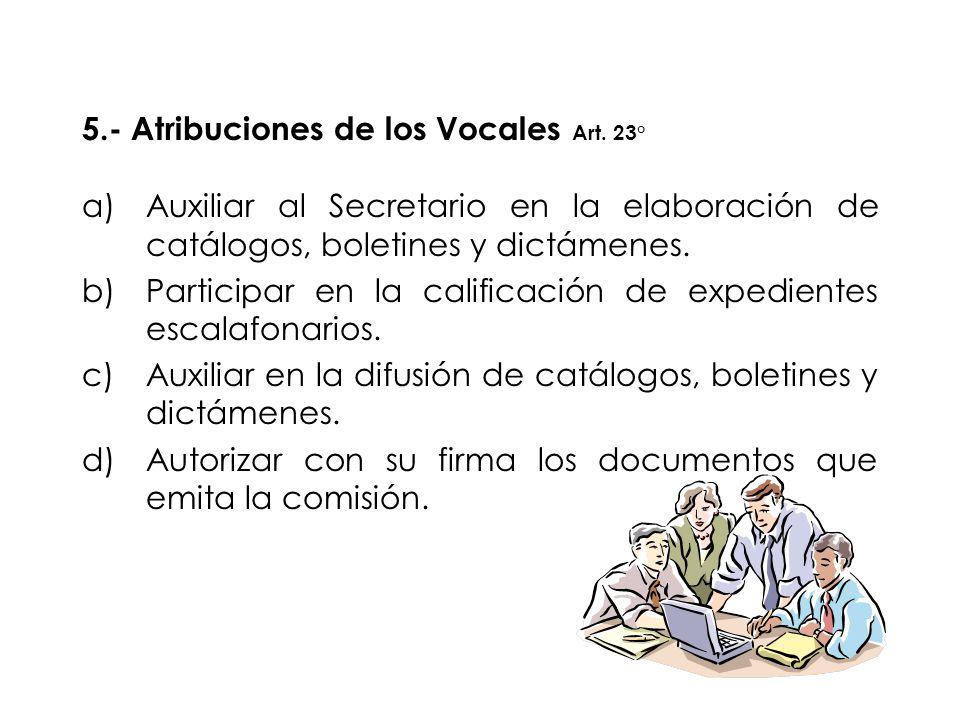 5.- Atribuciones de los Vocales Art. 23°