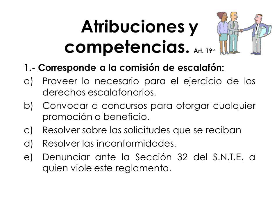 Atribuciones y competencias. Art. 19°