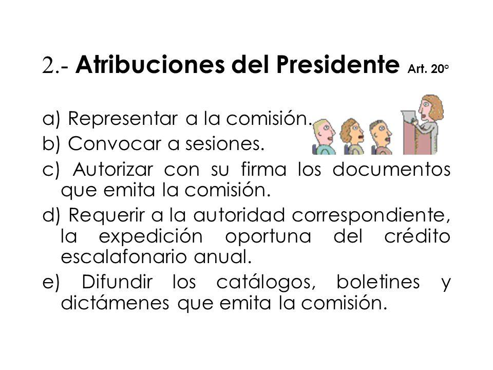 2.- Atribuciones del Presidente Art. 20°