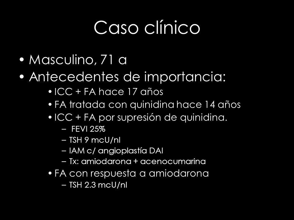 Caso clínico Masculino, 71 a Antecedentes de importancia: