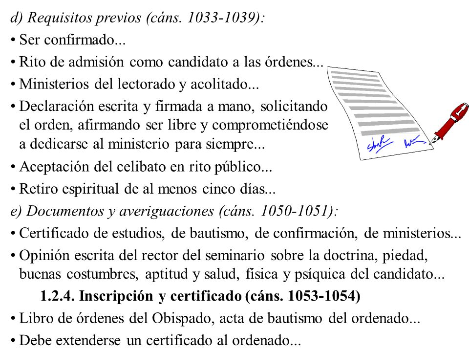 d) Requisitos previos (cáns. 1033-1039):