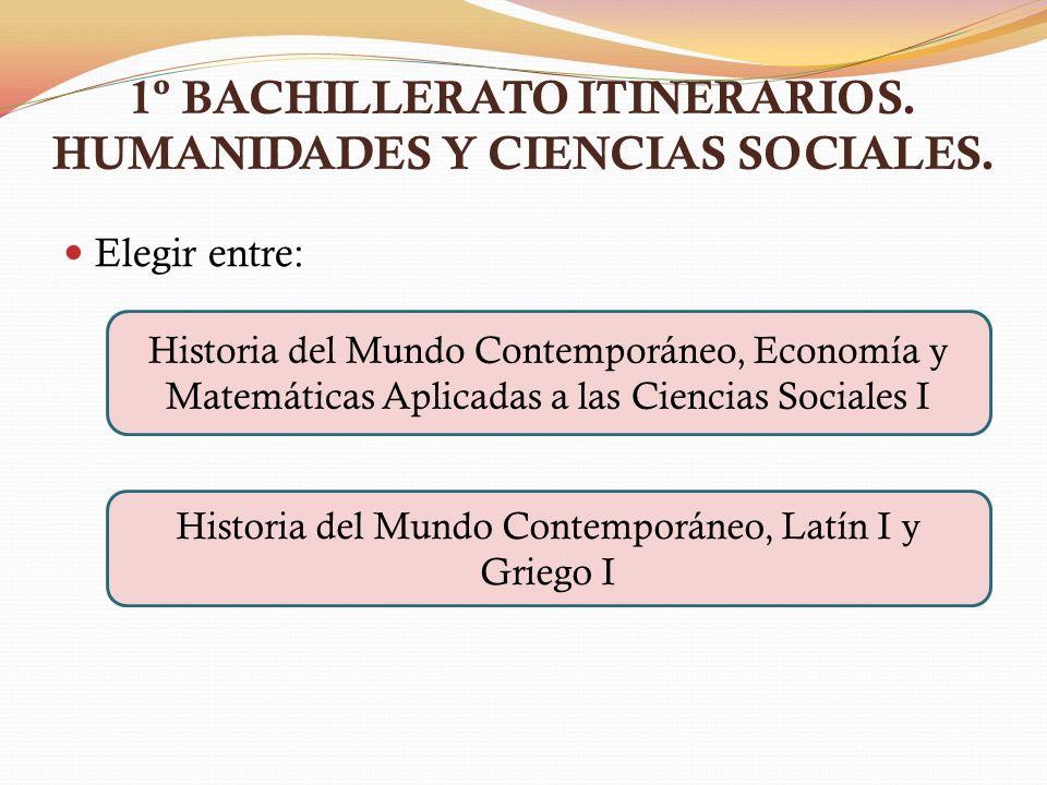 1º BACHILLERATO ITINERARIOS. HUMANIDADES Y CIENCIAS SOCIALES.