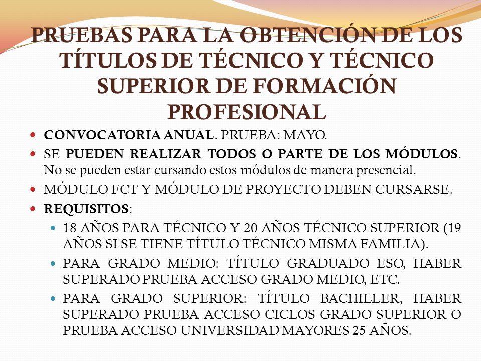 PRUEBAS PARA LA OBTENCIÓN DE LOS TÍTULOS DE TÉCNICO Y TÉCNICO SUPERIOR DE FORMACIÓN PROFESIONAL