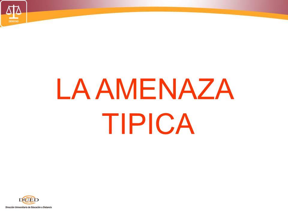 LA AMENAZA TIPICA