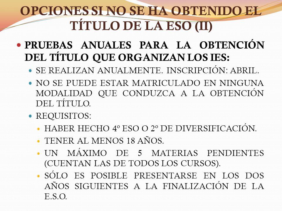 OPCIONES SI NO SE HA OBTENIDO EL TÍTULO DE LA ESO (II)