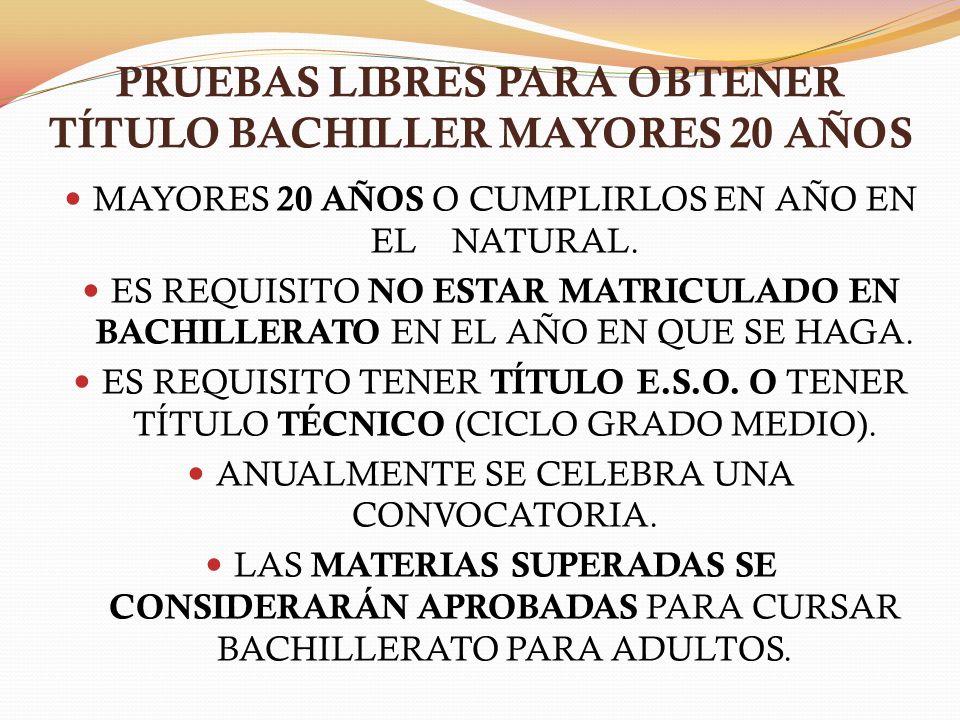 PRUEBAS LIBRES PARA OBTENER TÍTULO BACHILLER MAYORES 20 AÑOS