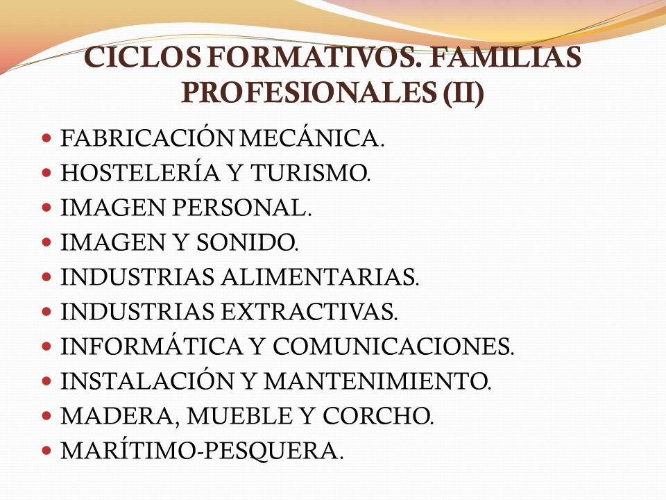CICLOS FORMATIVOS. FAMILIAS PROFESIONALES (II)