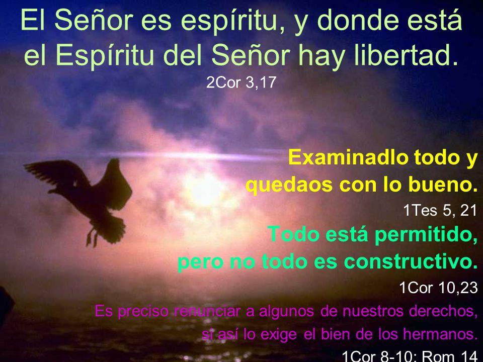 El Señor es espíritu, y donde está el Espíritu del Señor hay libertad