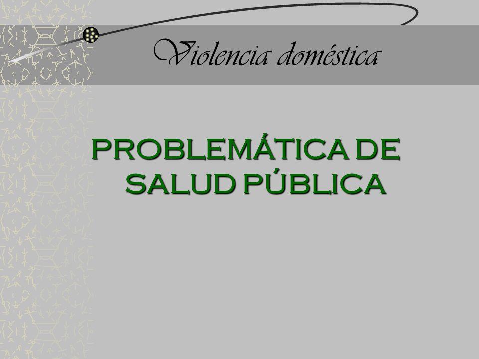PROBLEMÁTICA DE SALUD PÚBLICA