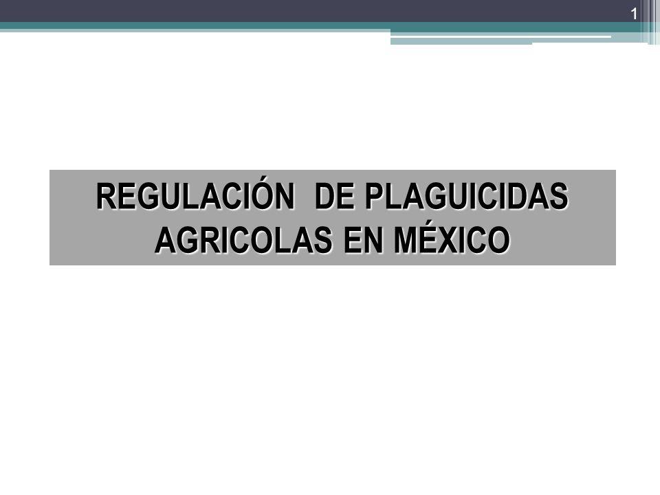 REGULACIÓN DE PLAGUICIDAS AGRICOLAS EN MÉXICO