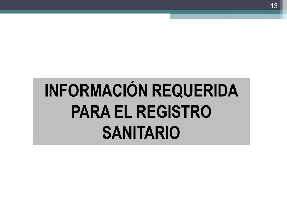 INFORMACIÓN REQUERIDA PARA EL REGISTRO SANITARIO