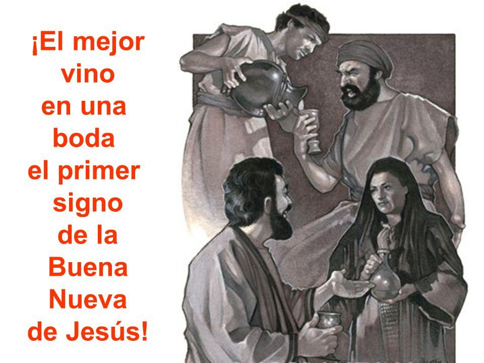 ¡El mejor vino en una boda el primer signo de la Buena Nueva de Jesús!