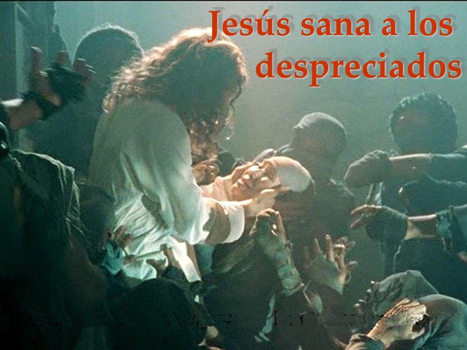 Jesús sana a los despreciados