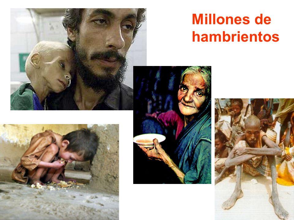 Millones de hambrientos