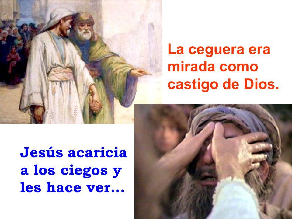 La ceguera era mirada como castigo de Dios.