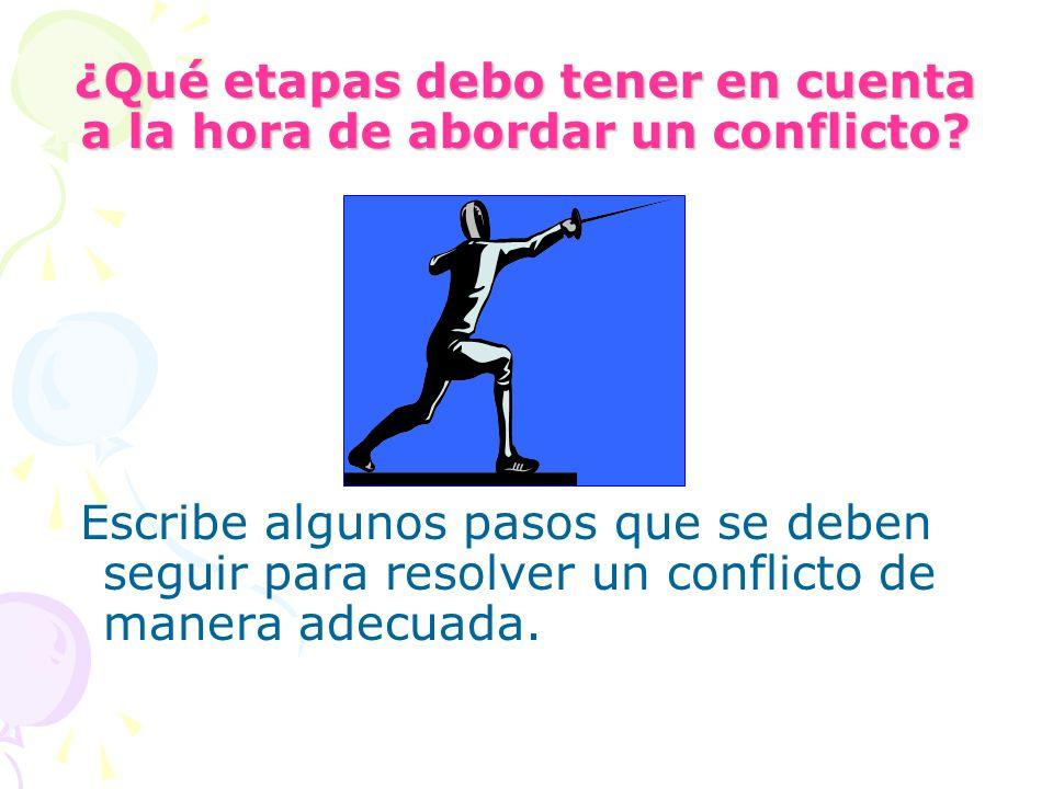 ¿Qué etapas debo tener en cuenta a la hora de abordar un conflicto