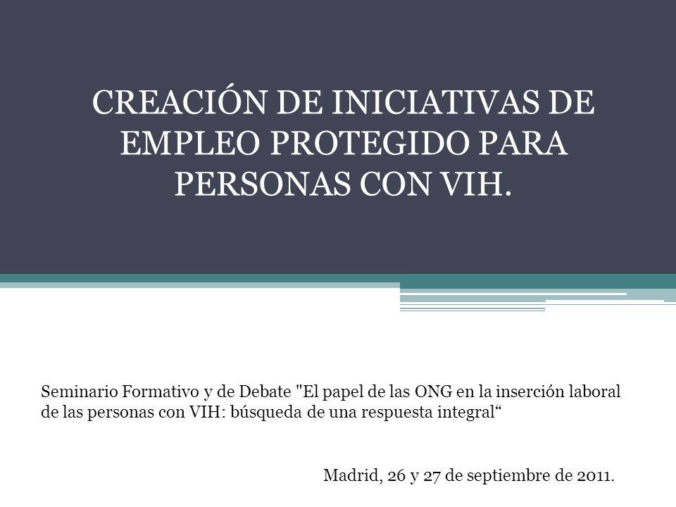 CREACIÓN DE INICIATIVAS DE EMPLEO PROTEGIDO PARA PERSONAS CON VIH.