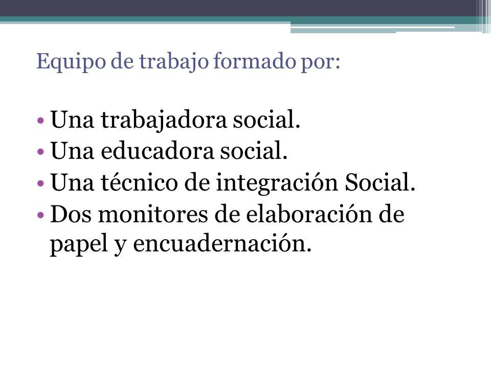 Una trabajadora social. Una educadora social.
