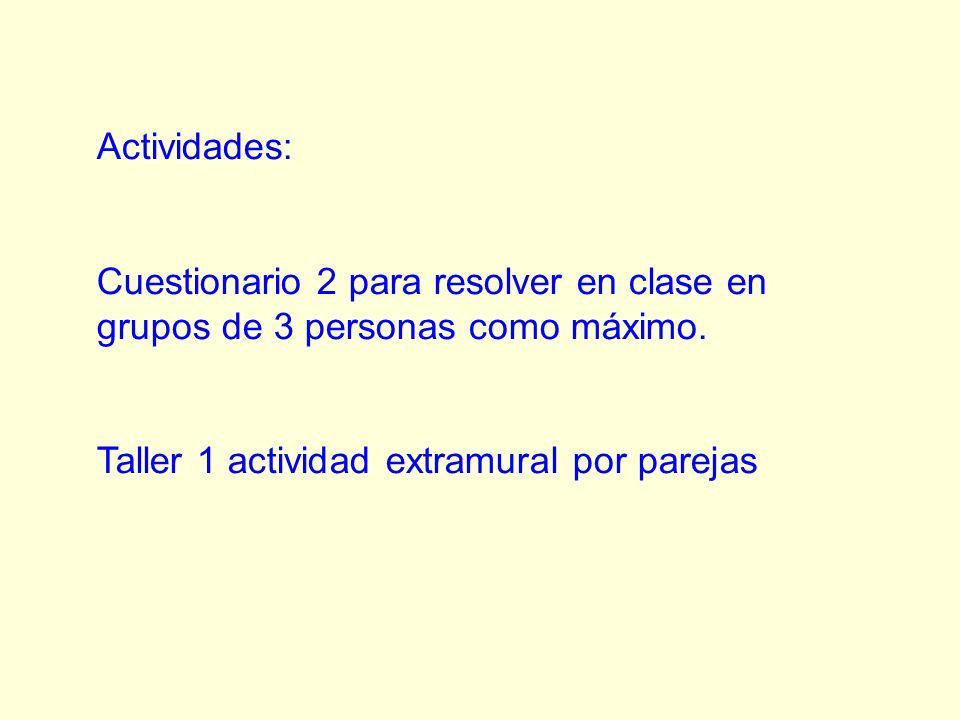 Actividades:Cuestionario 2 para resolver en clase en grupos de 3 personas como máximo.