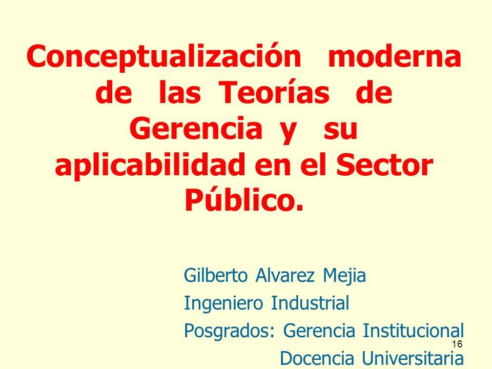 Conceptualización moderna de las Teorías de Gerencia y su aplicabilidad en el Sector Público.