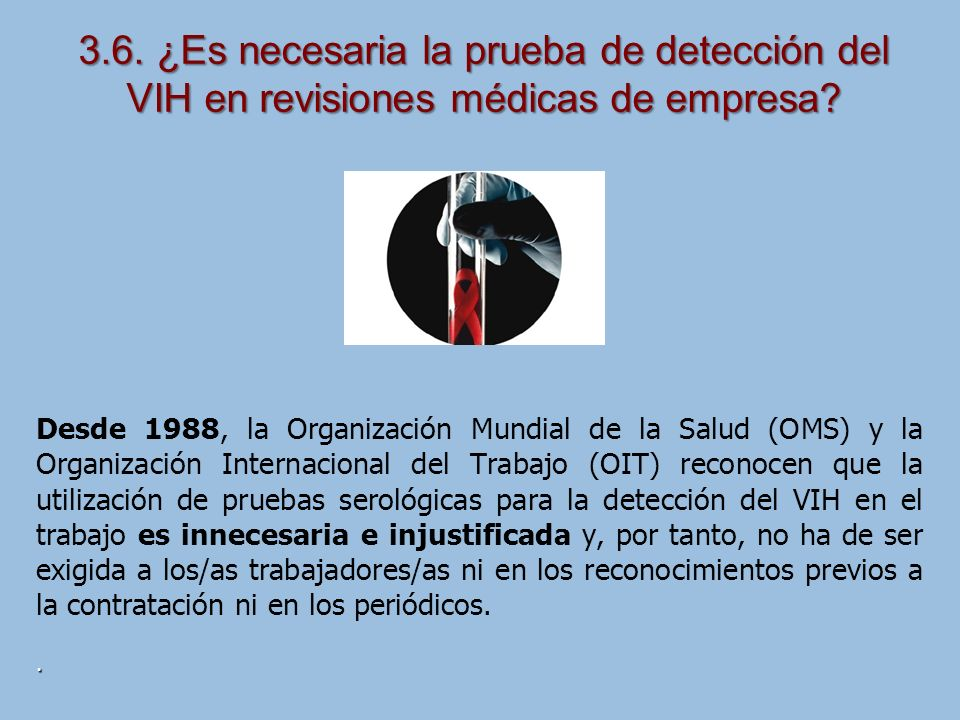 3.6. ¿Es necesaria la prueba de detección del VIH en revisiones médicas de empresa