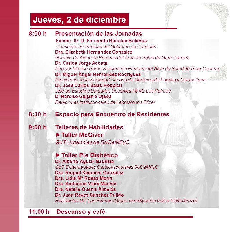 Jueves, 2 de diciembre 8:00 h Presentación de las Jornadas