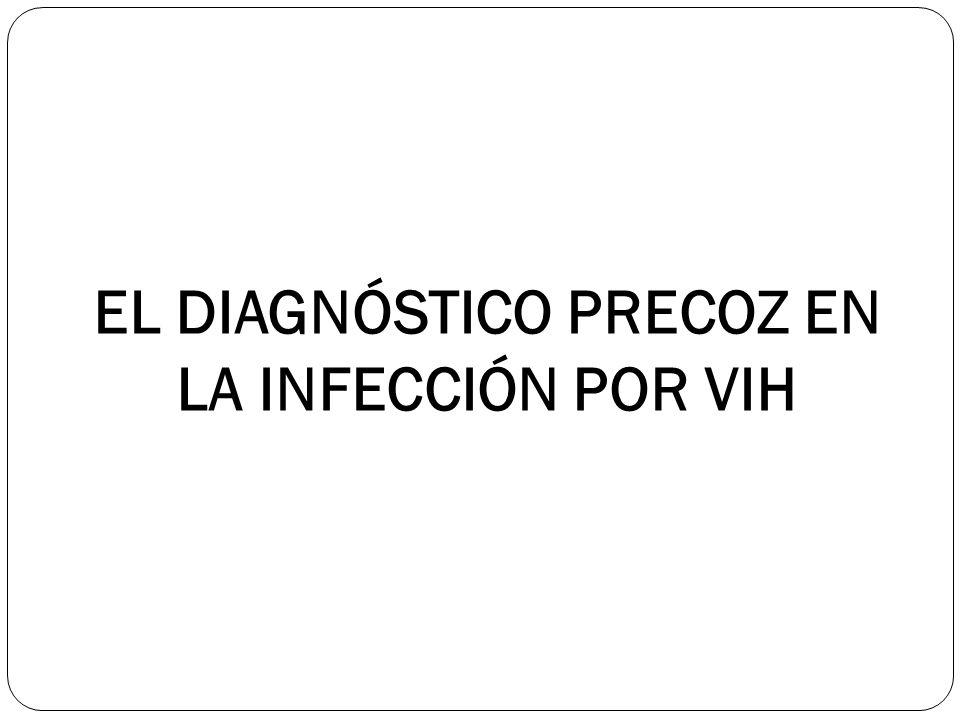 EL DIAGNÓSTICO PRECOZ EN LA INFECCIÓN POR VIH