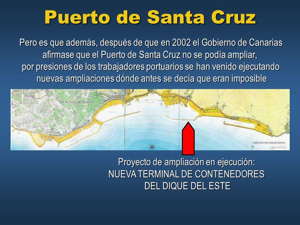 Puerto de Santa Cruz Pero es que además, después de que en 2002 el Gobierno de Canarias. afirmase que el Puerto de Santa Cruz no se podía ampliar,