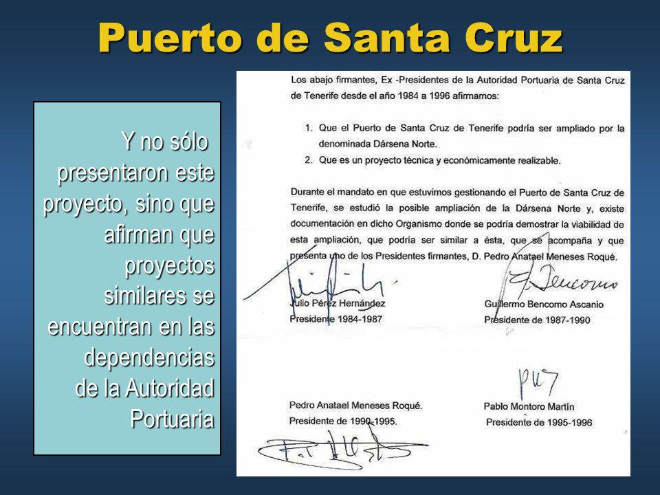 Puerto de Santa Cruz Y no sólo presentaron este proyecto, sino que