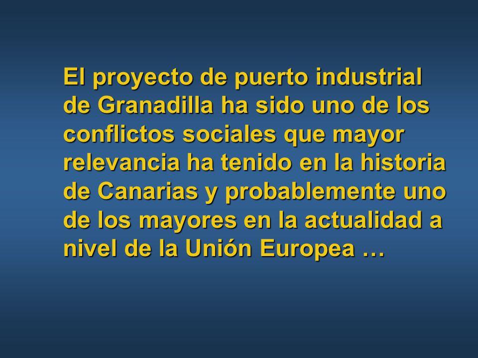 El proyecto de puerto industrial de Granadilla ha sido uno de los conflictos sociales que mayor relevancia ha tenido en la historia de Canarias y probablemente uno de los mayores en la actualidad a nivel de la Unión Europea …