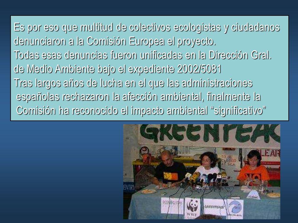 Es por eso que multitud de colectivos ecologistas y ciudadanos