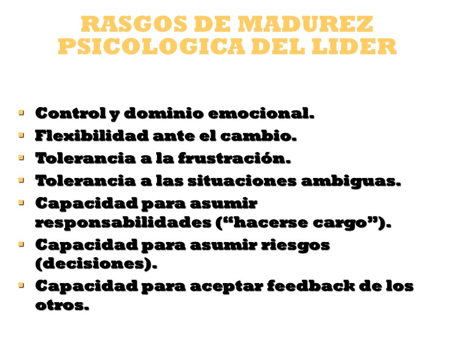 RASGOS DE MADUREZ PSICOLOGICA DEL LIDER
