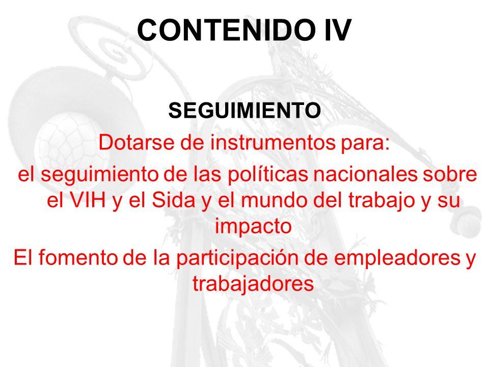 CONTENIDO IV SEGUIMIENTO Dotarse de instrumentos para: