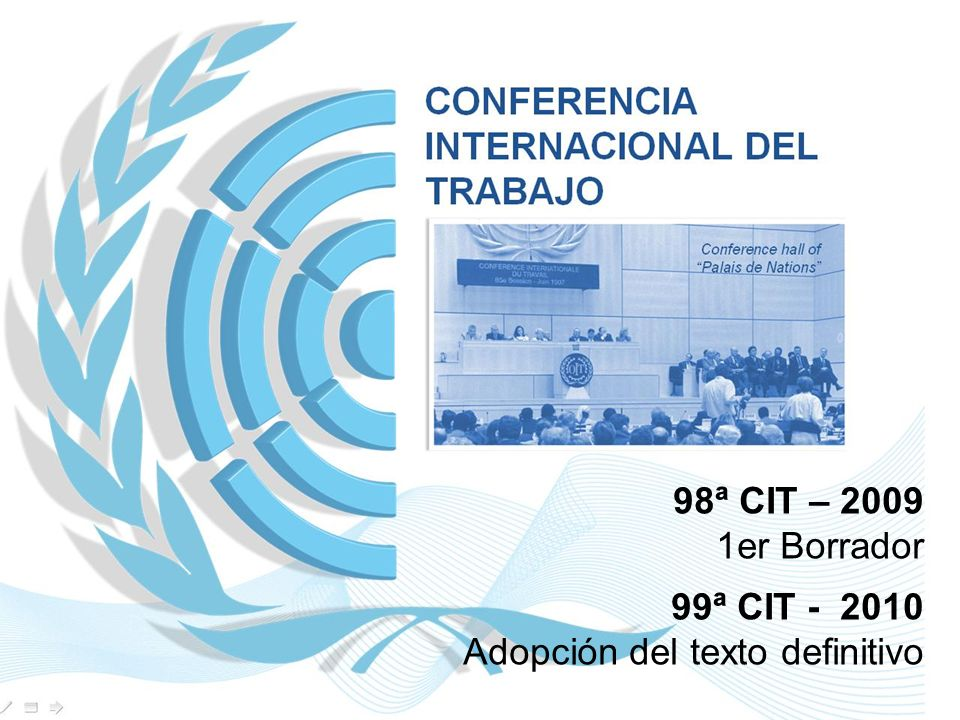 98ª CIT – 2009 1er Borrador 99ª CIT - 2010 Adopción del texto definitivo