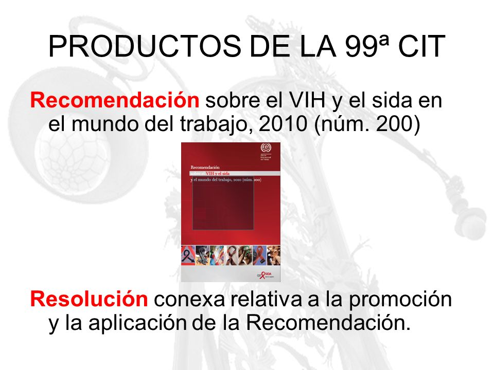 PRODUCTOS DE LA 99ª CITRecomendación sobre el VIH y el sida en el mundo del trabajo, 2010 (núm. 200)