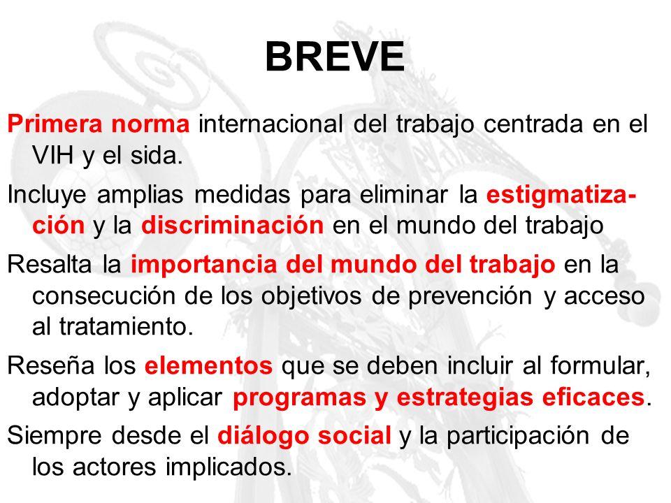 BREVE Primera norma internacional del trabajo centrada en el VIH y el sida.