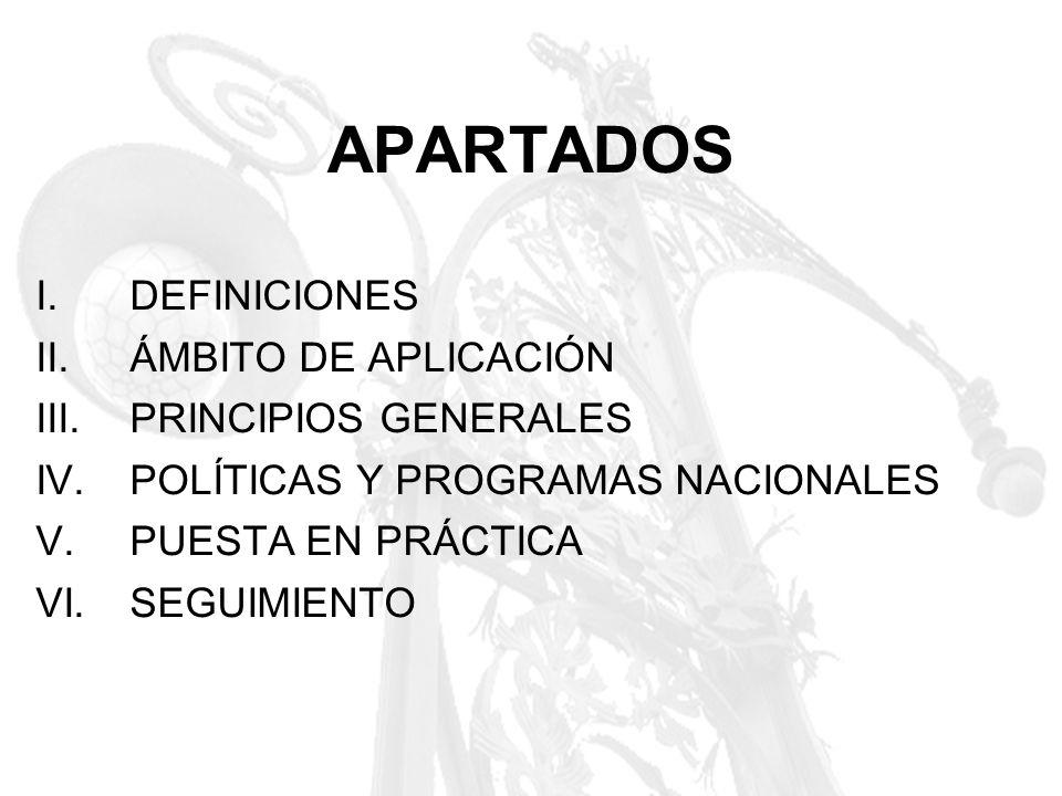 APARTADOS DEFINICIONES ÁMBITO DE APLICACIÓN PRINCIPIOS GENERALES