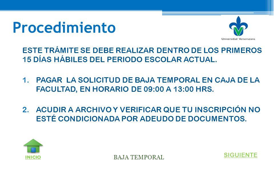 Procedimiento ESTE TRÁMITE SE DEBE REALIZAR DENTRO DE LOS PRIMEROS 15 DÍAS HÁBILES DEL PERIODO ESCOLAR ACTUAL.