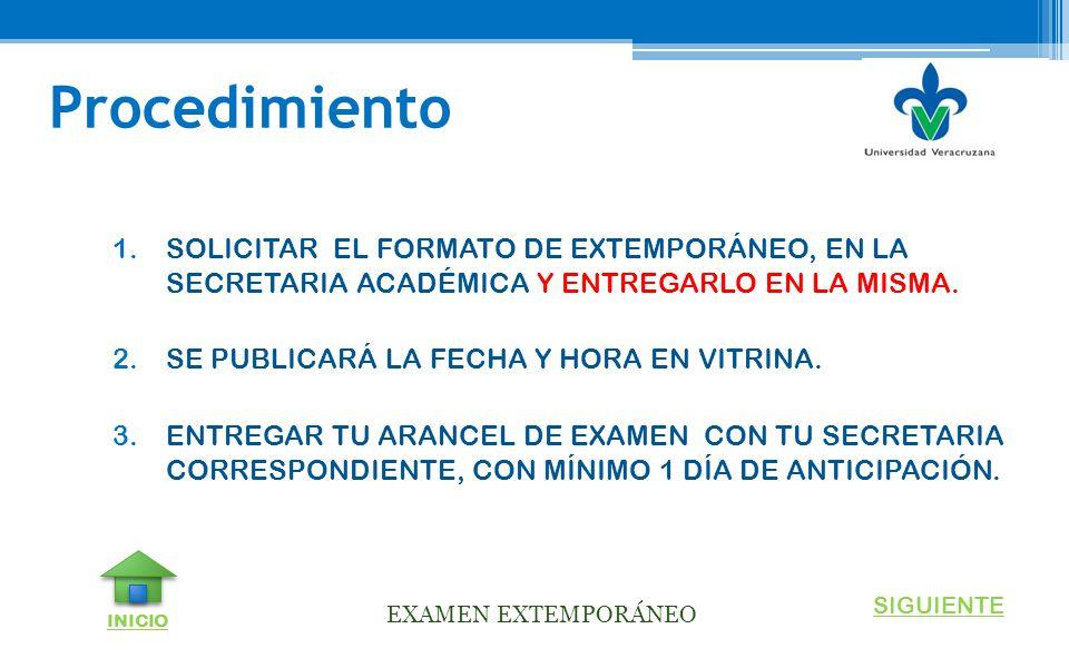 Procedimiento SOLICITAR EL FORMATO DE EXTEMPORÁNEO, EN LA SECRETARIA ACADÉMICA Y ENTREGARLO EN LA MISMA.