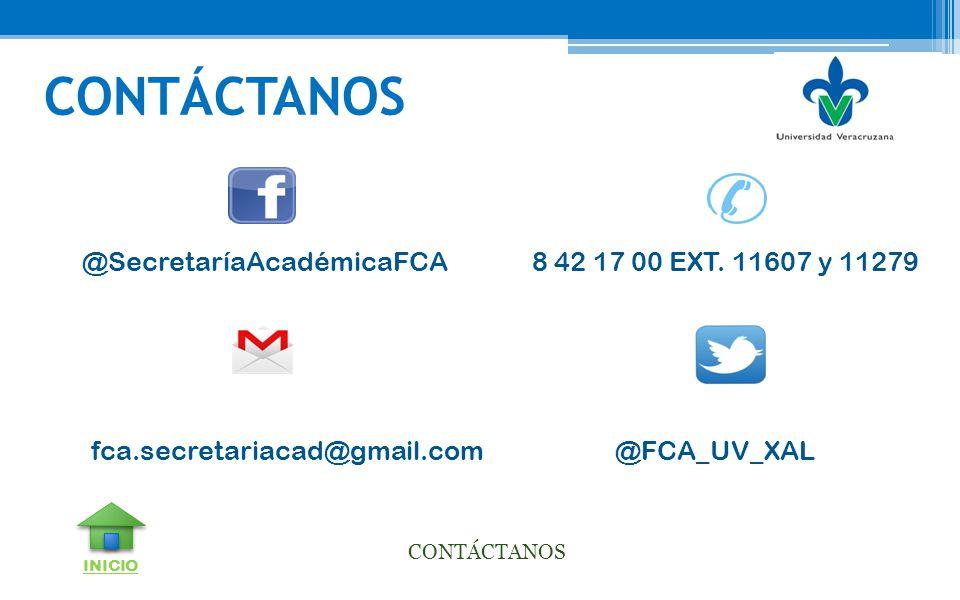 CONTÁCTANOS @SecretaríaAcadémicaFCA 8 42 17 00 EXT. 11607 y 11279 fca.secretariacad@gmail.com @FCA_UV_XAL