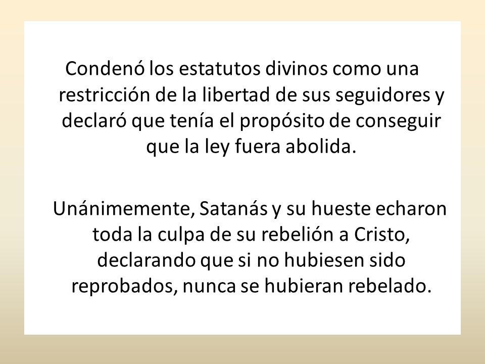 Condenó los estatutos divinos como una restricción de la libertad de sus seguidores y declaró que tenía el propósito de conseguir que la ley fuera abolida.