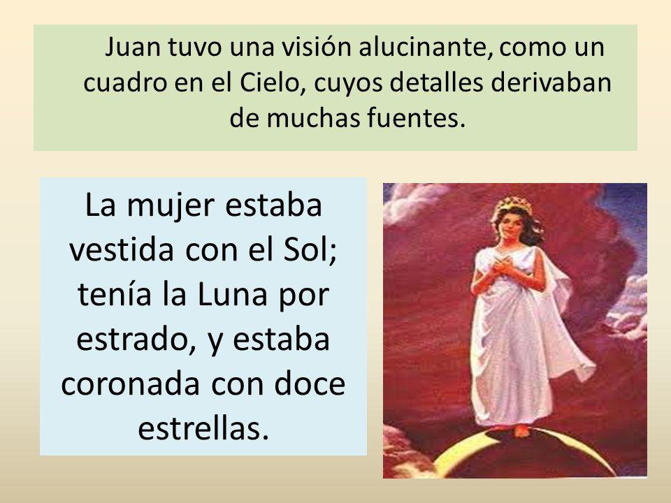 Juan tuvo una visión alucinante, como un cuadro en el Cielo, cuyos detalles derivaban de muchas fuentes.