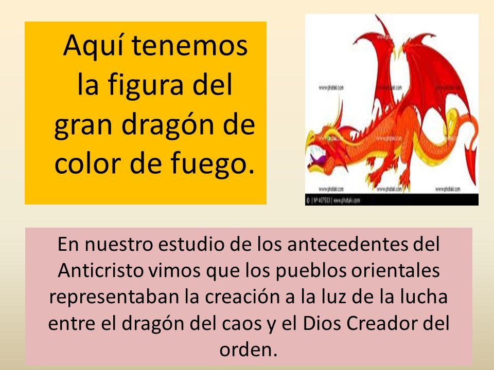 Aquí tenemos la figura del gran dragón de color de fuego.